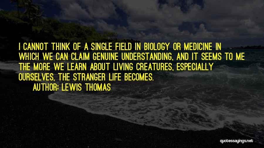 Lewis Thomas Quotes 2105224