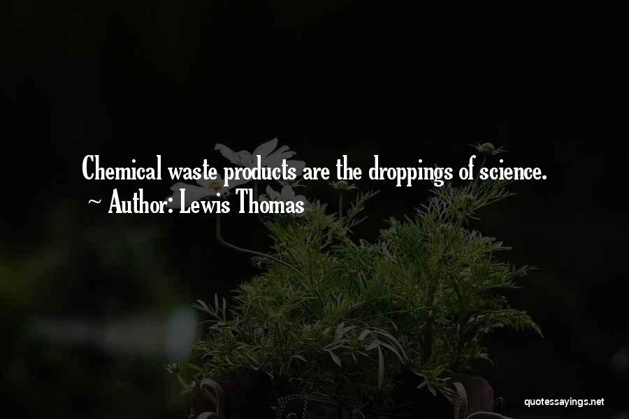 Lewis Thomas Quotes 213099
