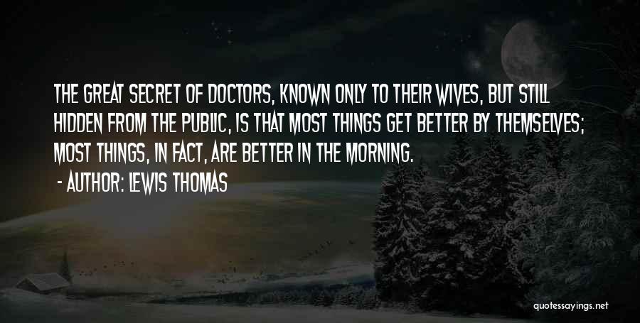 Lewis Thomas Quotes 214541