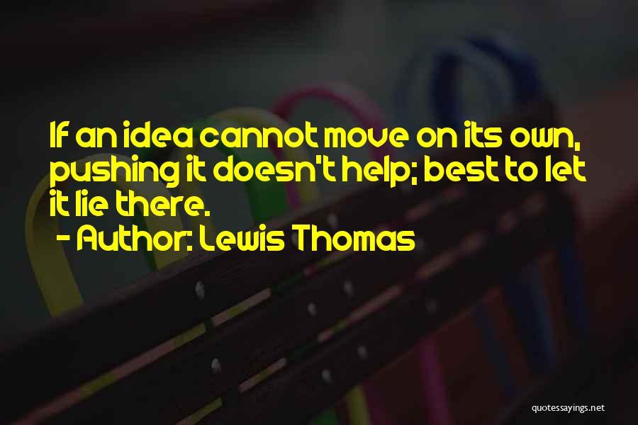 Lewis Thomas Quotes 2157472