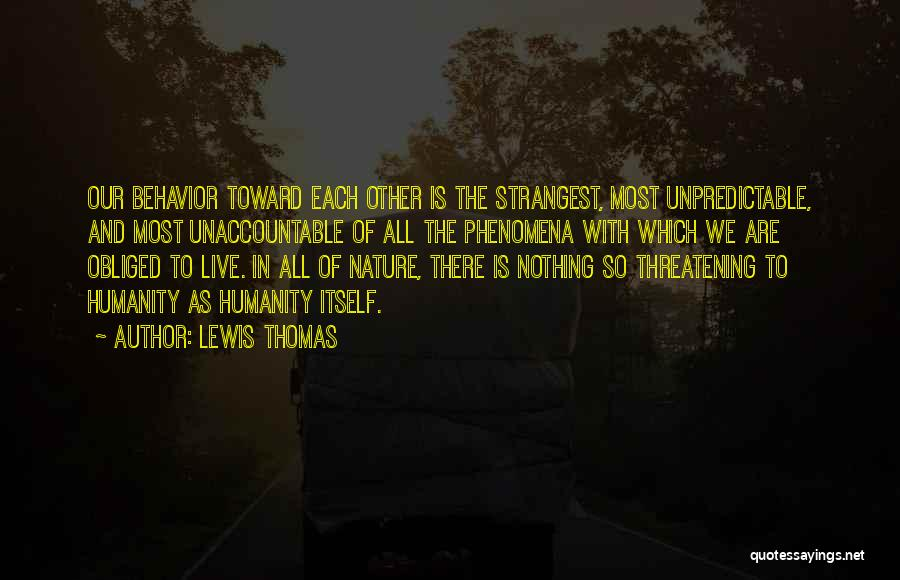 Lewis Thomas Quotes 2226272