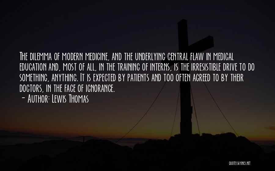 Lewis Thomas Quotes 265097