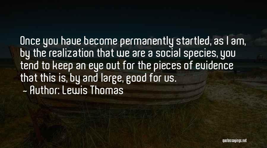 Lewis Thomas Quotes 325319