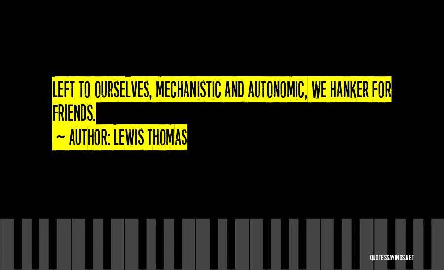 Lewis Thomas Quotes 473520
