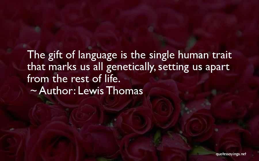 Lewis Thomas Quotes 522179