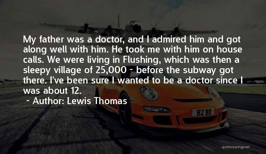 Lewis Thomas Quotes 645927