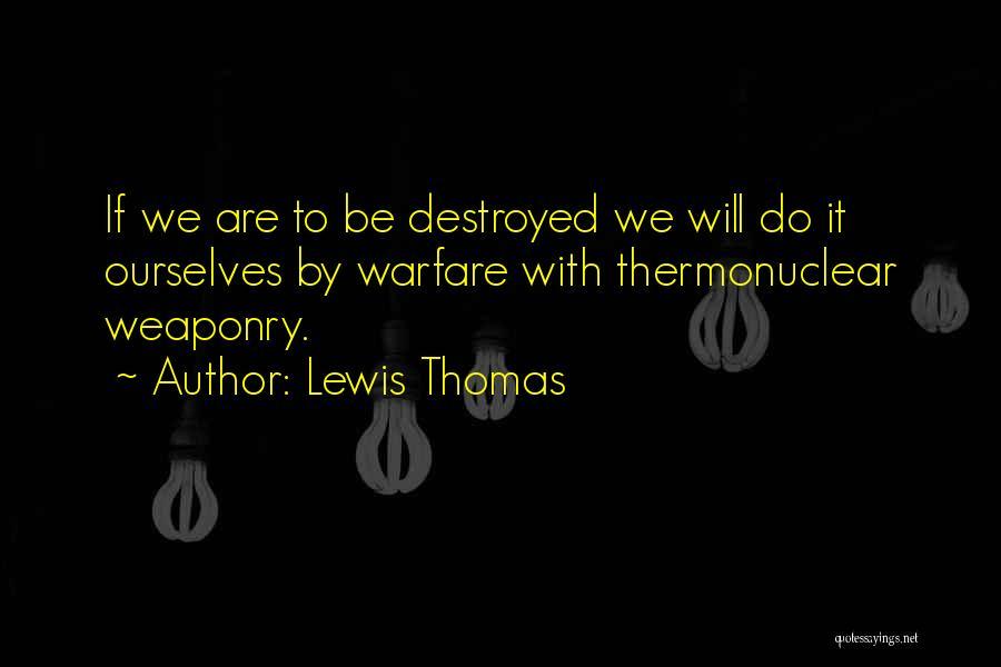Lewis Thomas Quotes 699656