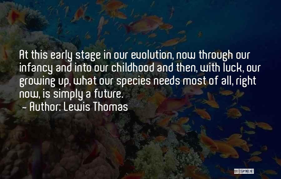 Lewis Thomas Quotes 806509