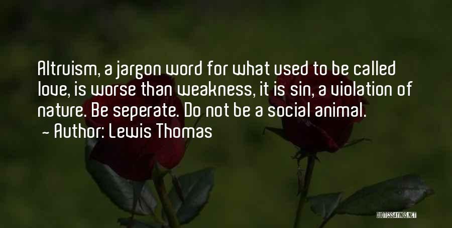 Lewis Thomas Quotes 820349