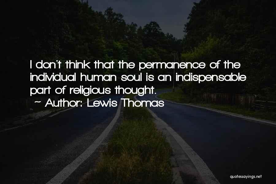 Lewis Thomas Quotes 831139