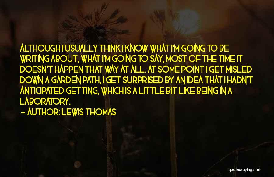 Lewis Thomas Quotes 841432