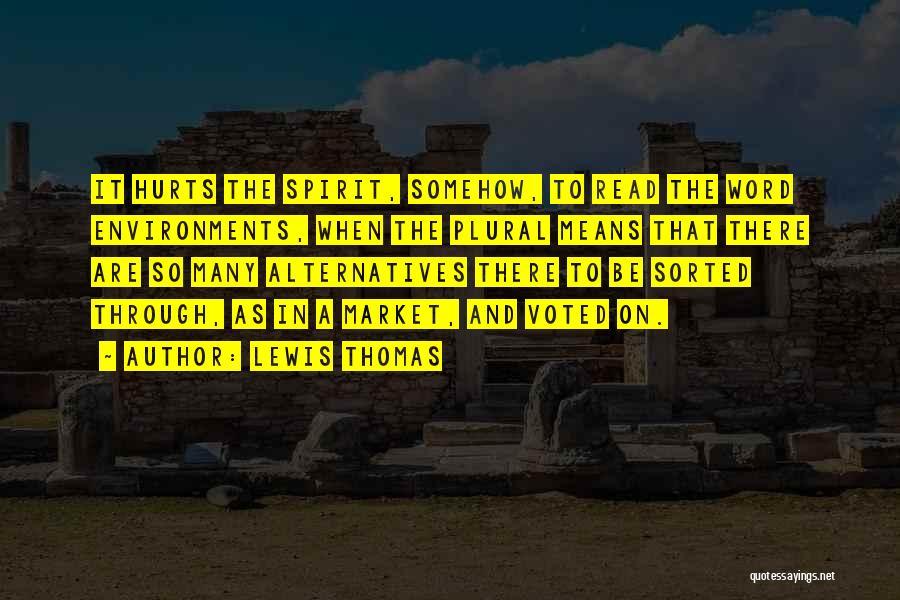 Lewis Thomas Quotes 862762