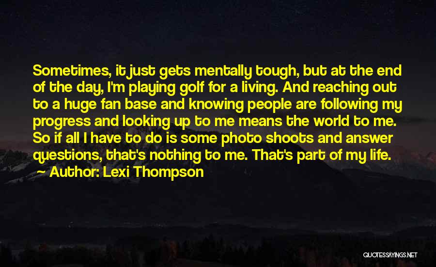 Lexi Quotes By Lexi Thompson
