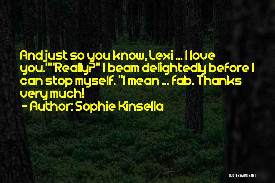 Lexi Quotes By Sophie Kinsella