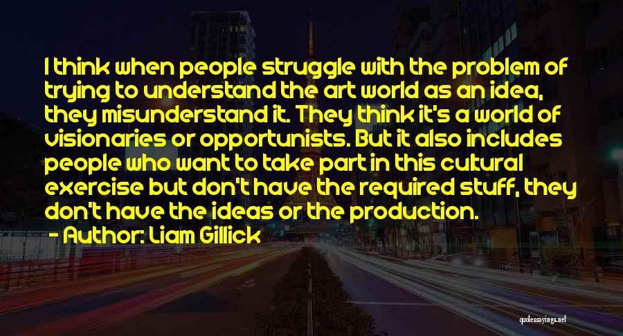 Liam Gillick Quotes 482548