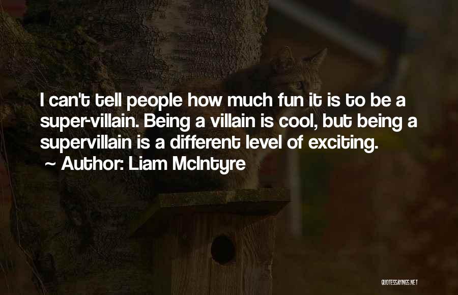 Liam McIntyre Quotes 1784398