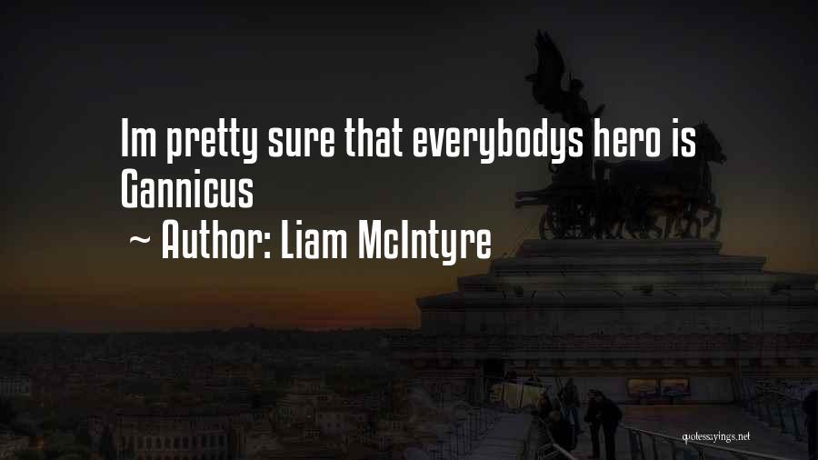 Liam McIntyre Quotes 2185582