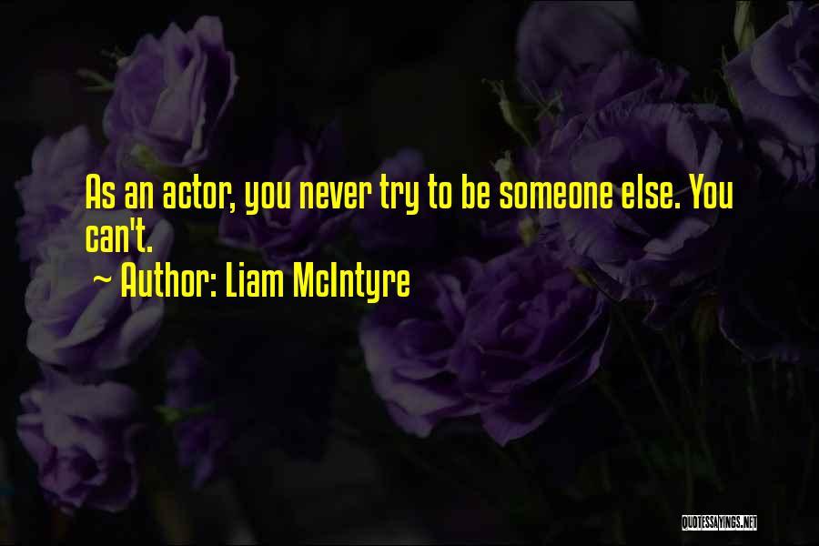 Liam McIntyre Quotes 854133
