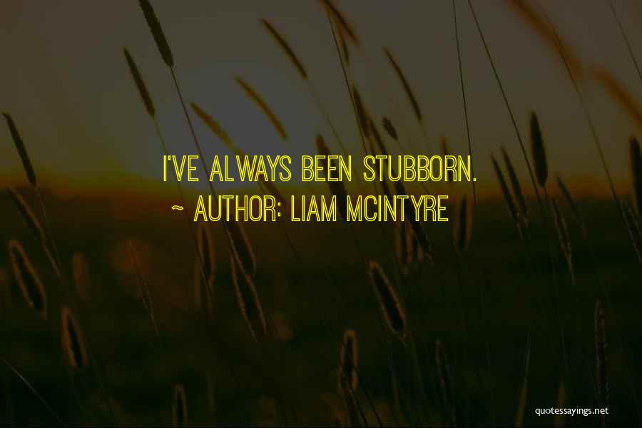 Liam McIntyre Quotes 927607