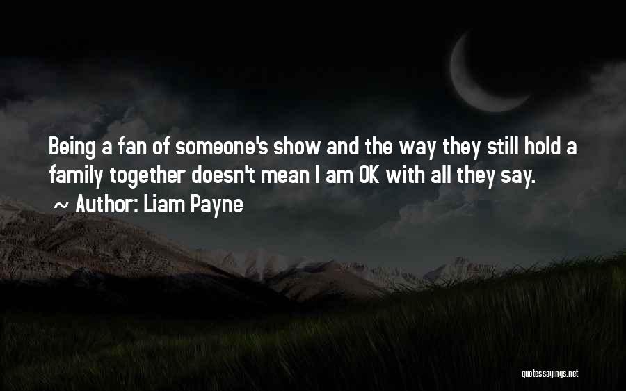 Liam Payne Quotes 1025843