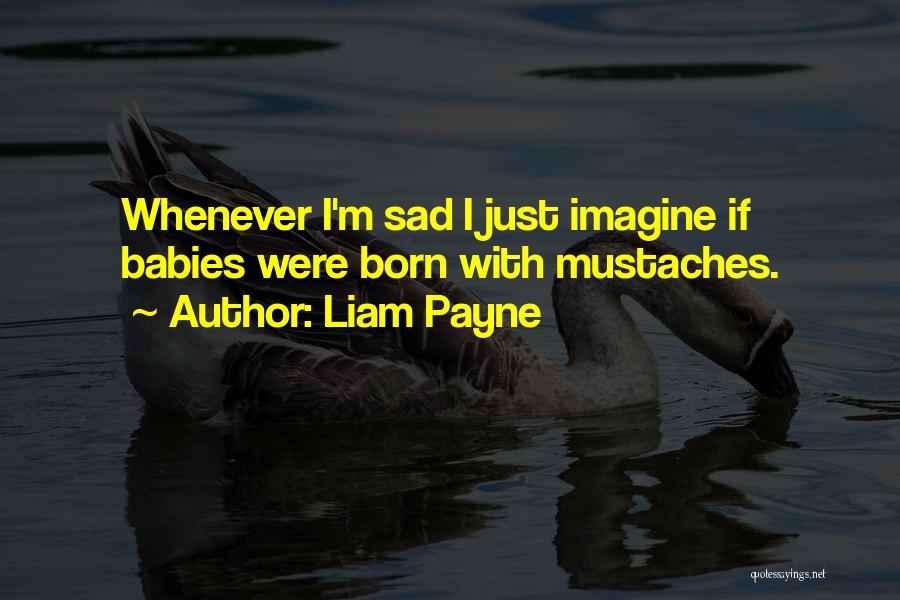 Liam Payne Quotes 1196734
