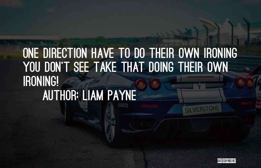 Liam Payne Quotes 232995