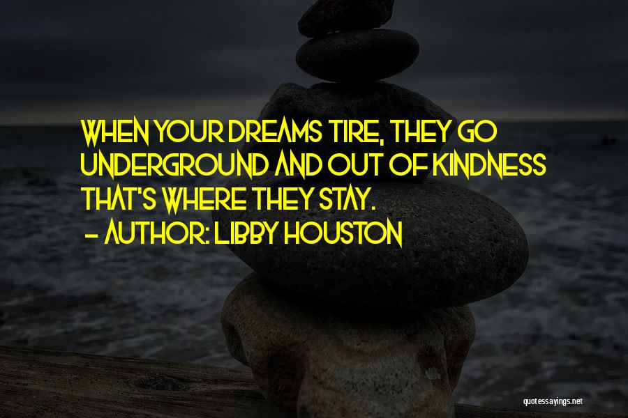 Libby Houston Quotes 520253