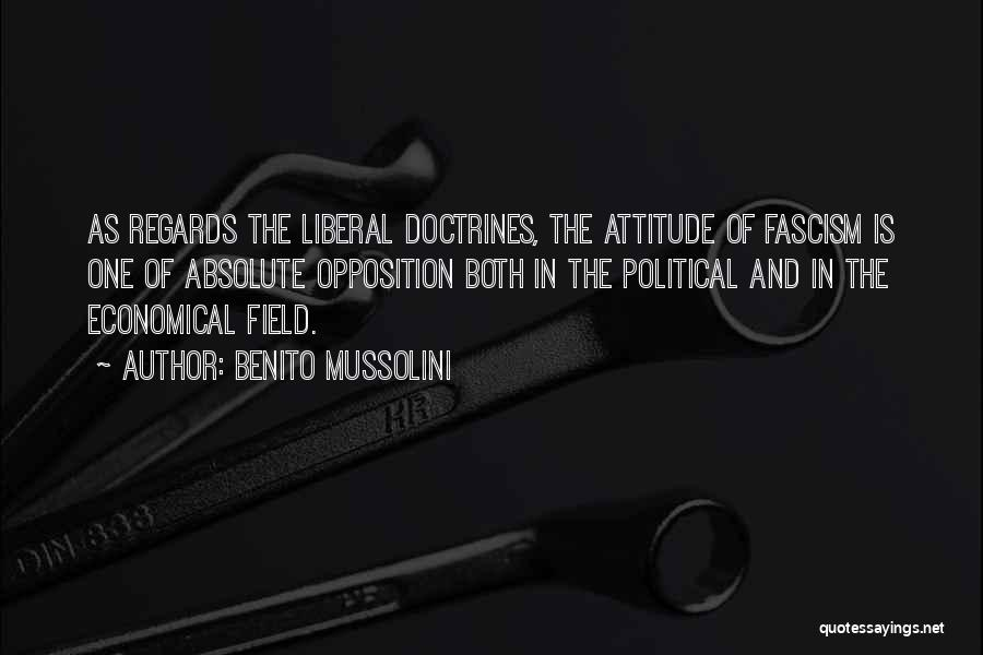 Liberal Fascism Quotes By Benito Mussolini