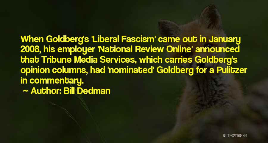 Liberal Fascism Quotes By Bill Dedman
