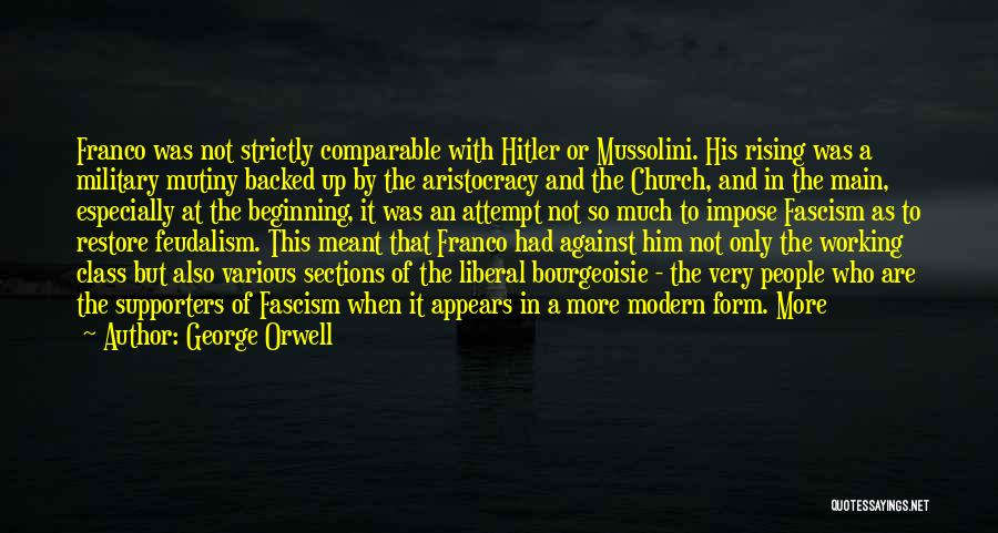 Liberal Fascism Quotes By George Orwell