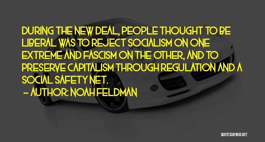 Liberal Fascism Quotes By Noah Feldman