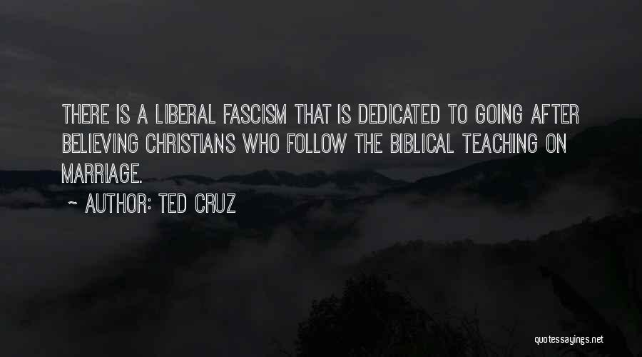 Liberal Fascism Quotes By Ted Cruz