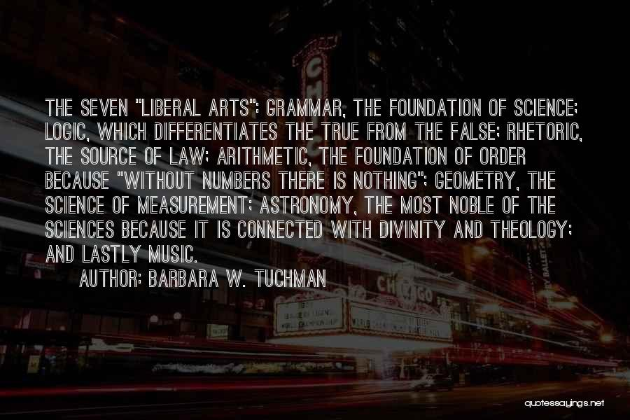 Liberal Rhetoric Quotes By Barbara W. Tuchman