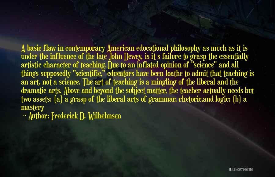 Liberal Rhetoric Quotes By Frederick D. Wilhelmsen