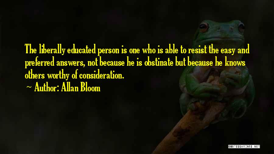 Liberally Educated Person Quotes By Allan Bloom