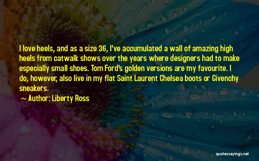 Liberty Ross Quotes 1136219