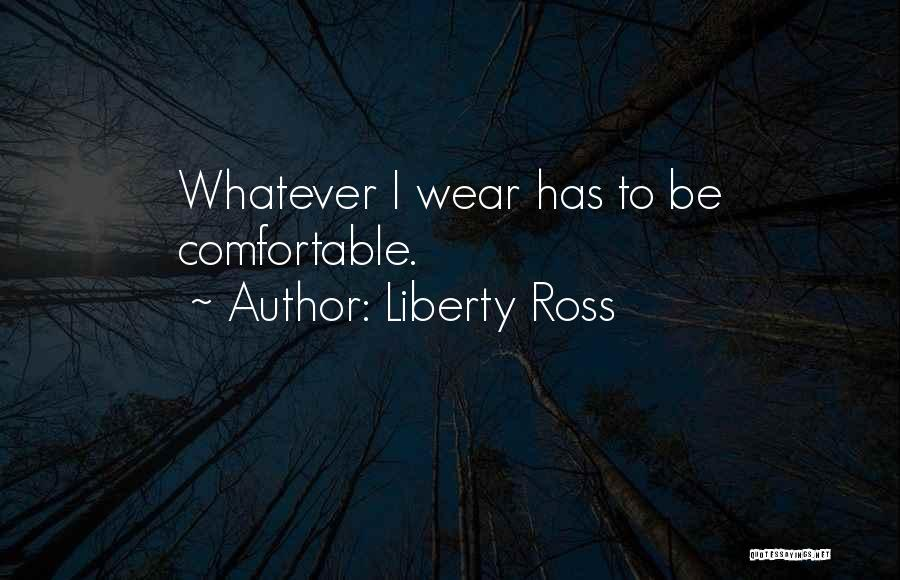 Liberty Ross Quotes 1175798