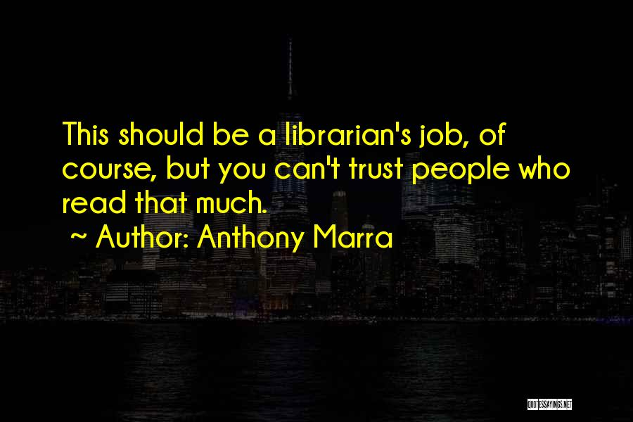 Librarians Quotes By Anthony Marra