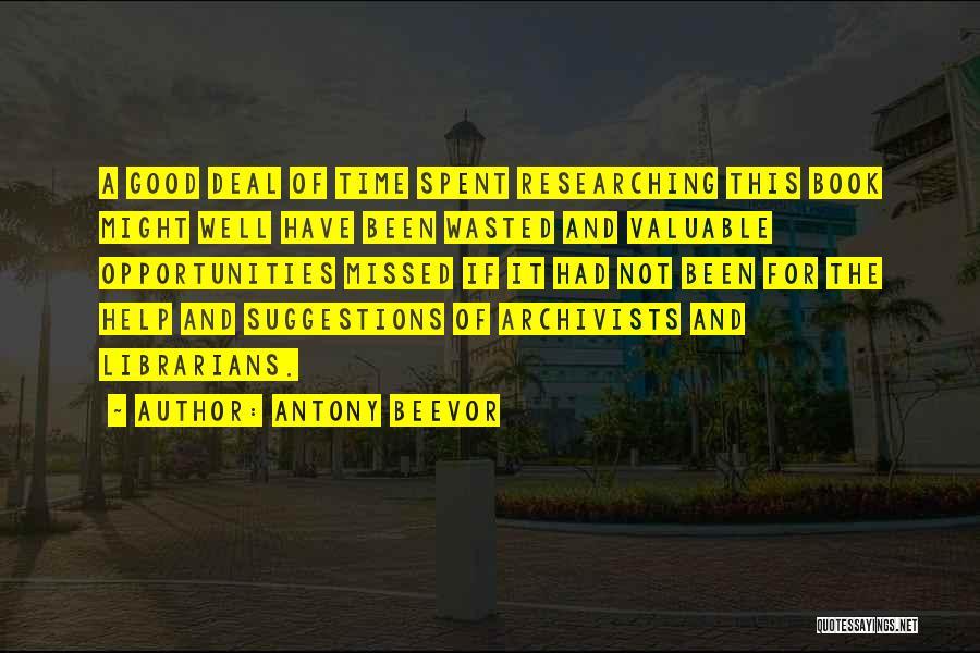 Librarians Quotes By Antony Beevor