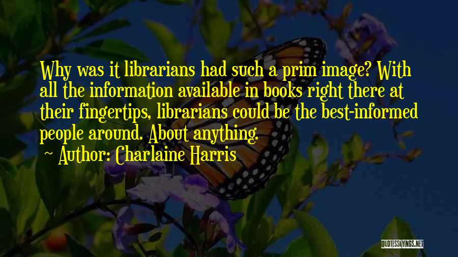 Librarians Quotes By Charlaine Harris