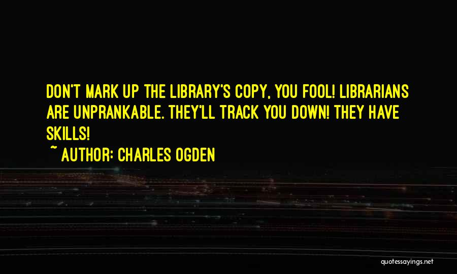 Librarians Quotes By Charles Ogden
