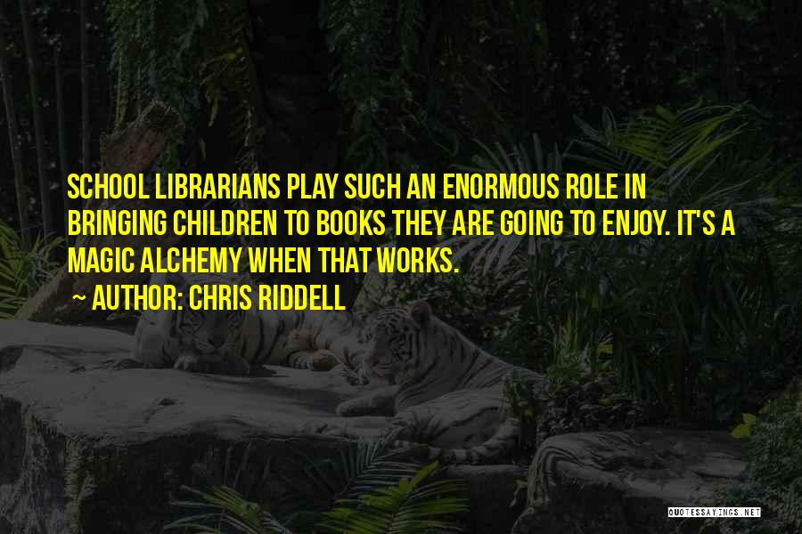 Librarians Quotes By Chris Riddell