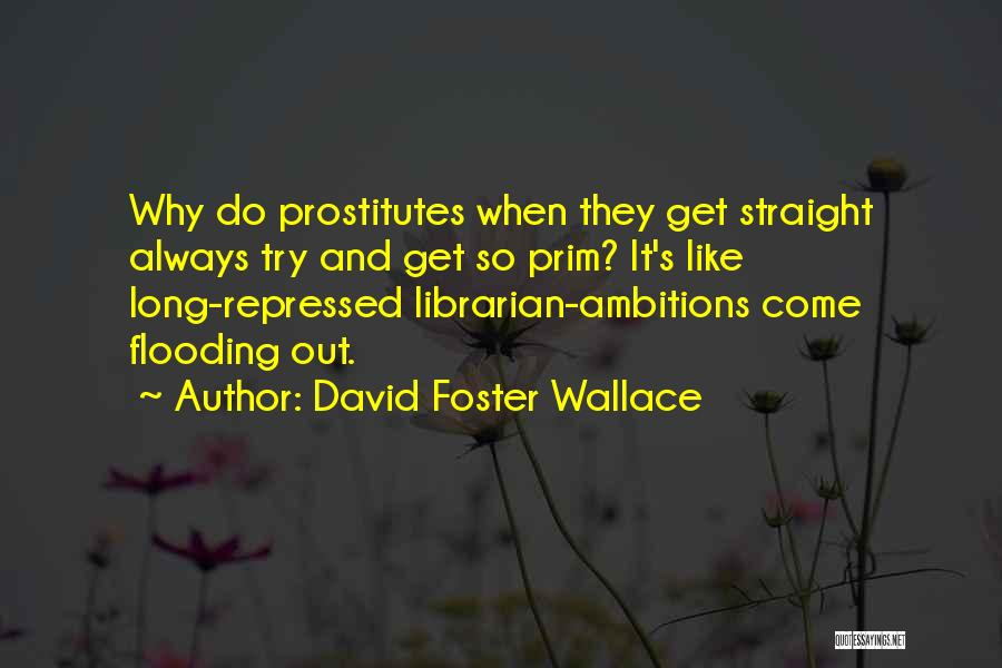 Librarians Quotes By David Foster Wallace