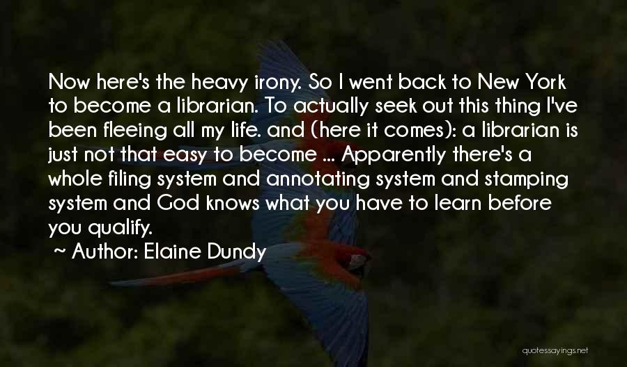 Librarians Quotes By Elaine Dundy