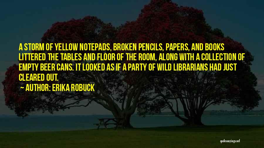 Librarians Quotes By Erika Robuck