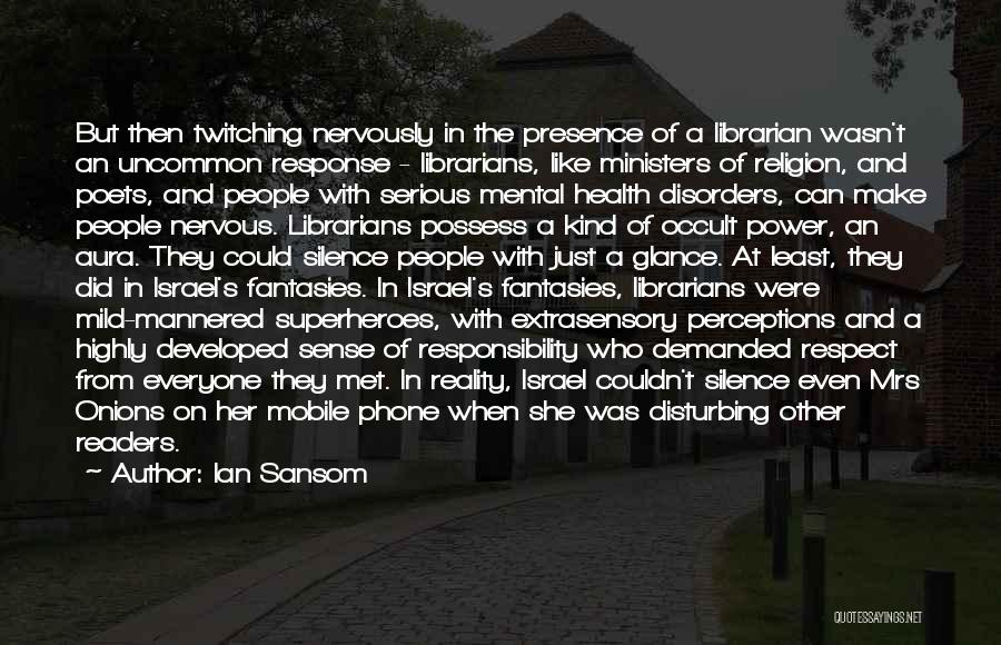 Librarians Quotes By Ian Sansom
