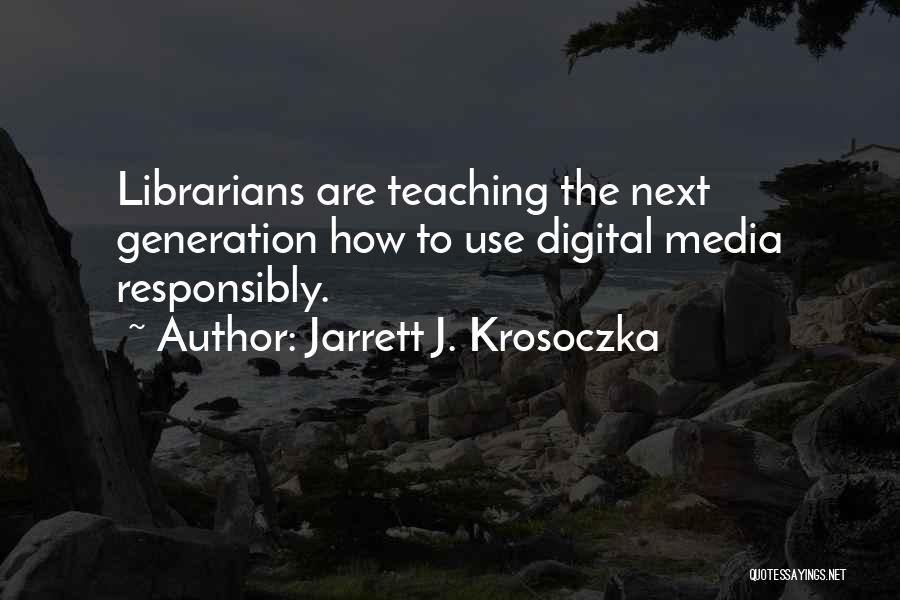 Librarians Quotes By Jarrett J. Krosoczka