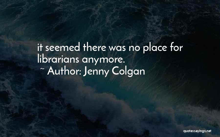 Librarians Quotes By Jenny Colgan