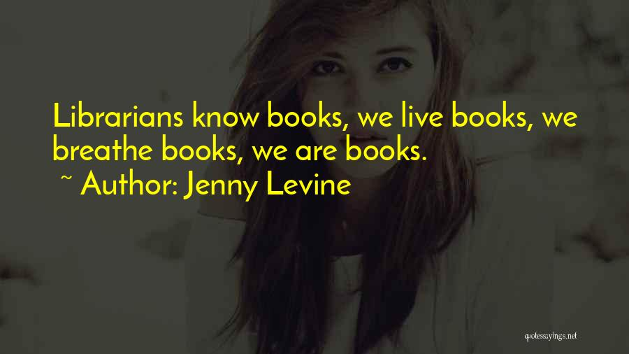 Librarians Quotes By Jenny Levine