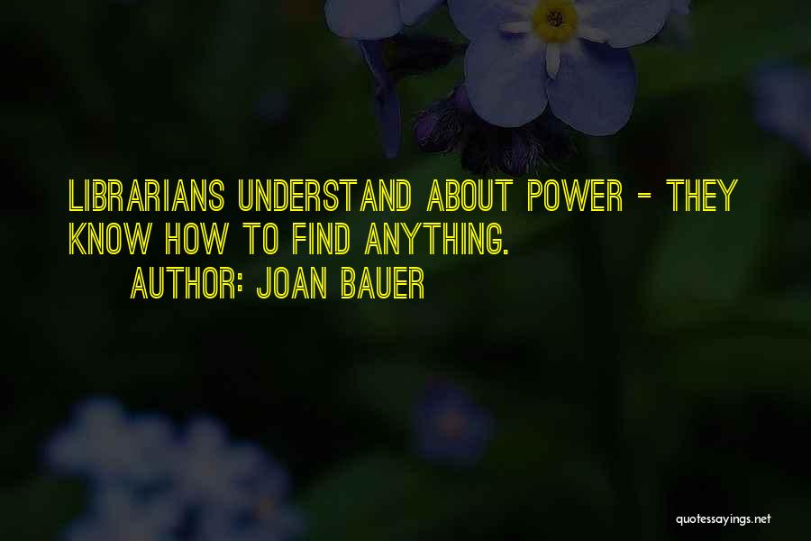 Librarians Quotes By Joan Bauer